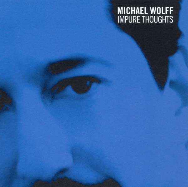MICHAEL WOLFF - Impure Thoughts cover