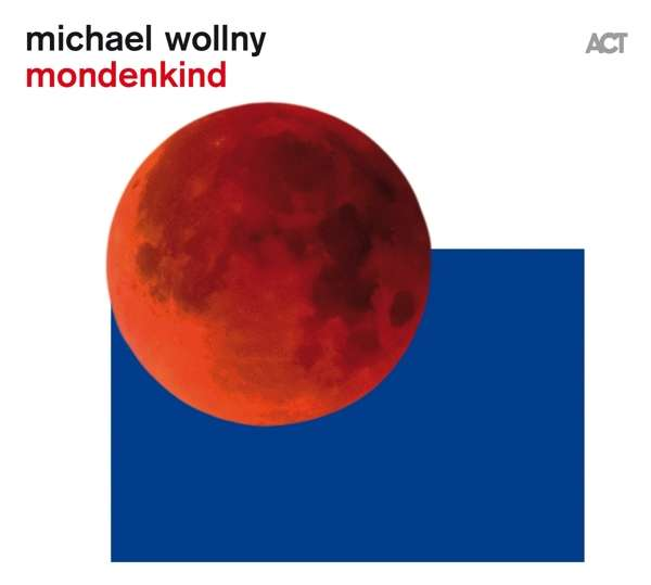 MICHAEL WOLLNY - Mondenkind cover