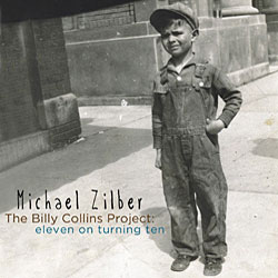 MICHAEL ZILBER - The Billy Collins Project: Eleven on Turning Ten cover