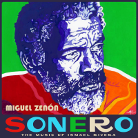MIGUEL ZENÓN - Sonero : The Music of Ismael Rivera cover