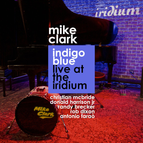 MIKE CLARK - Indigo Blue Live At The Iridium cover