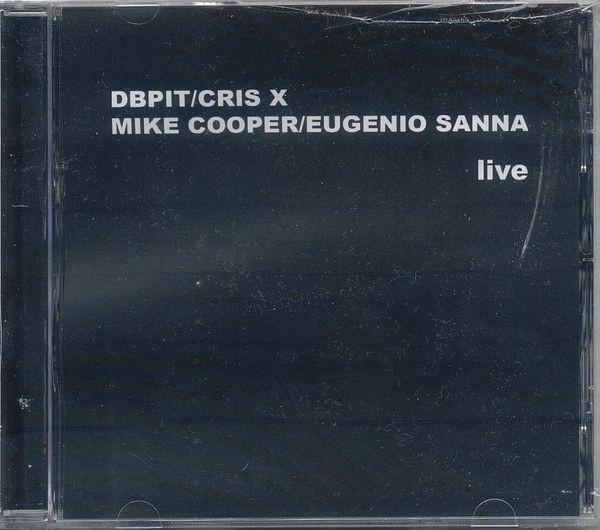 MIKE COOPER - Mike Cooper / Eugenio Sanna / D.B.P.I.T. / Cris X : Live At Ex-Mental Hospital S. Maria Della Pietà - Roma 1/8/2008 cover