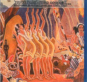 MIKE COOPER - Rayon Hula - An Homage To Arthur Lyman And Ellery Chun cover