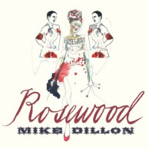 MIKE DILLON - Rosewood cover