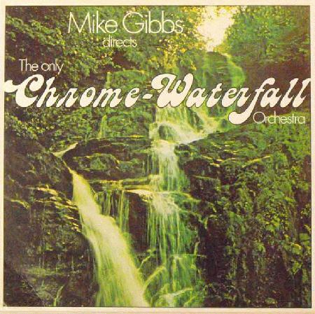 MIKE GIBBS - Directs The Only Chrome-Waterfall Orchestra cover