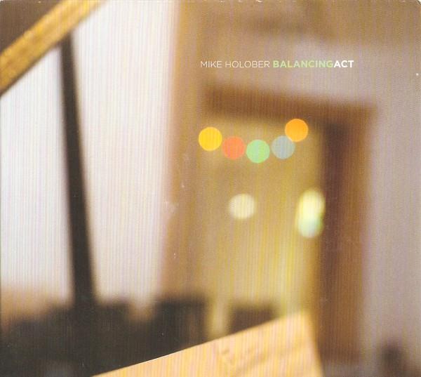 MIKE HOLOBER - Balancing Act cover