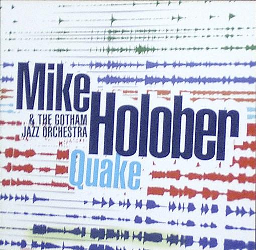 MIKE HOLOBER - Mike Holober & The Gotham Jazz Orchestra : Quake cover
