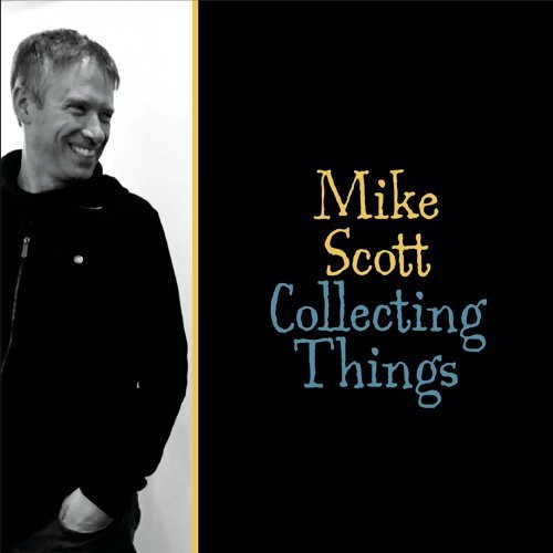 MIKE SCOTT - Collecting Things cover