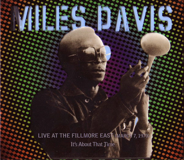 MILES DAVIS - Live at the Fillmore East (March 7, 1970): It's About That Time cover