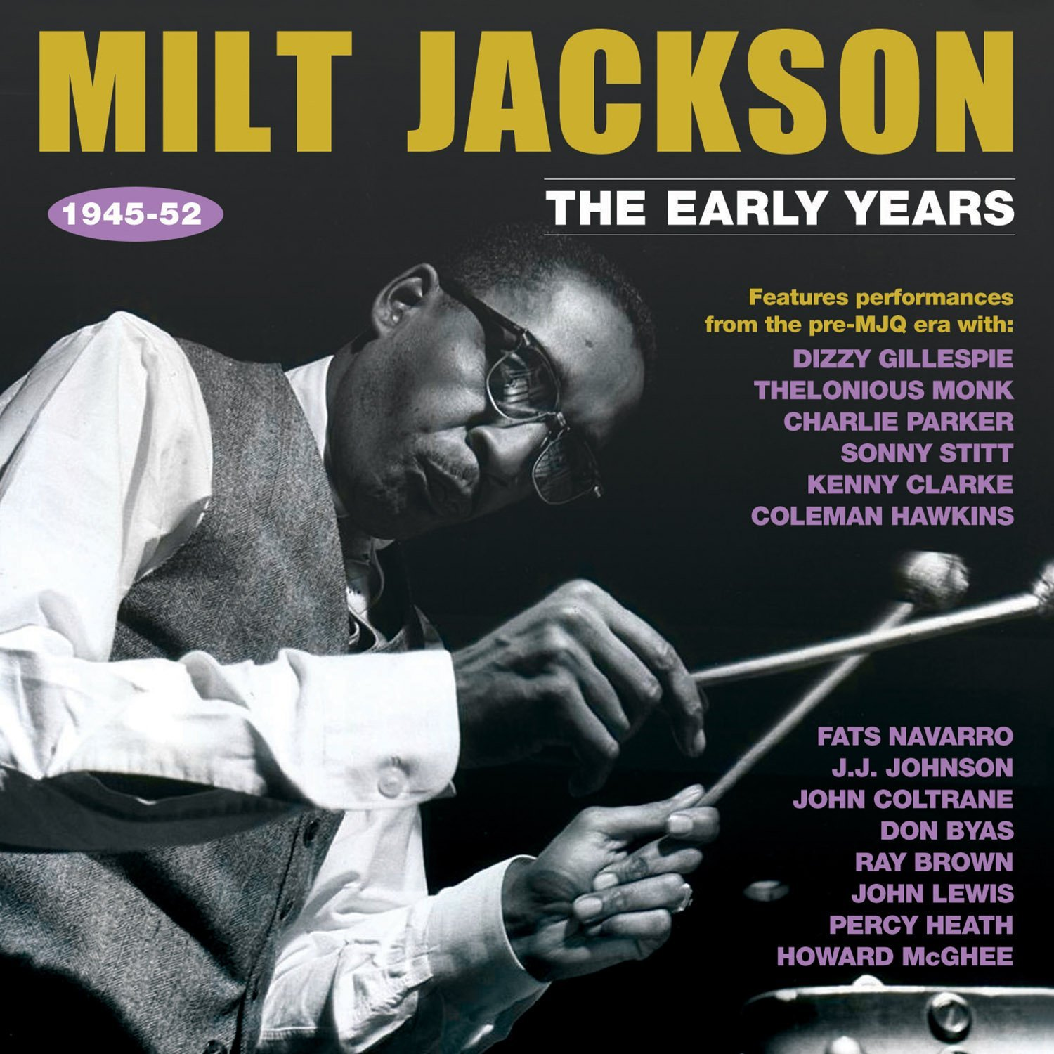 MILT JACKSON - The Early Years 1945-52 cover
