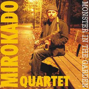 MIRO KADOIĆ - Mirokado Quartet : Monster In The Garden cover