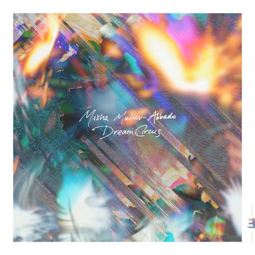 MISHA MULLOV-ABBADO - Dream Circus cover