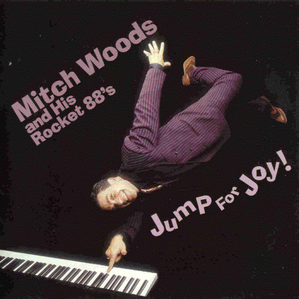 MITCH WOODS - Mitch Woods And His Rocket 88's : Jump For Joy cover