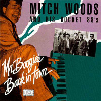 MITCH WOODS - Mitch Woods And His Rocket 88's : Mr. Boogie's Back In Town cover
