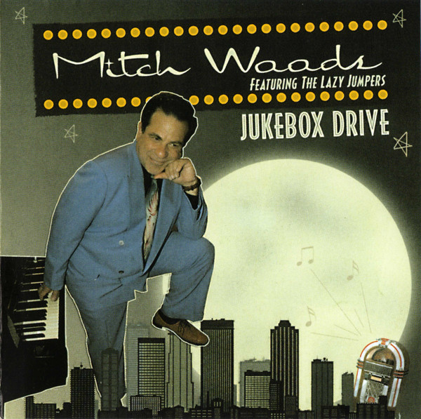 MITCH WOODS - More Images  Mitch Woods , Featuring The Lazy Jumpers : Jukebox Drive cover