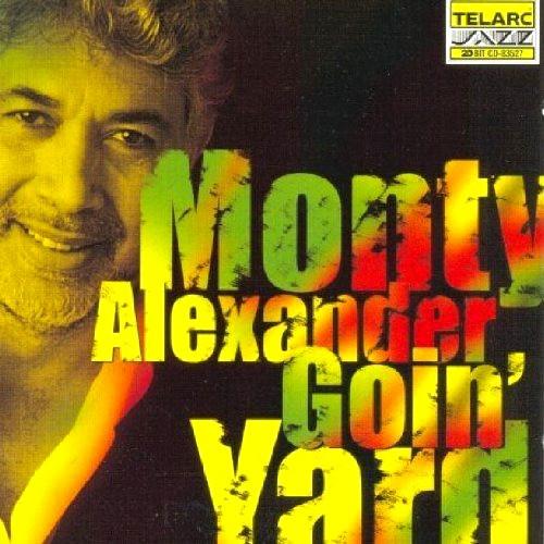 MONTY ALEXANDER - Goin' Yard cover