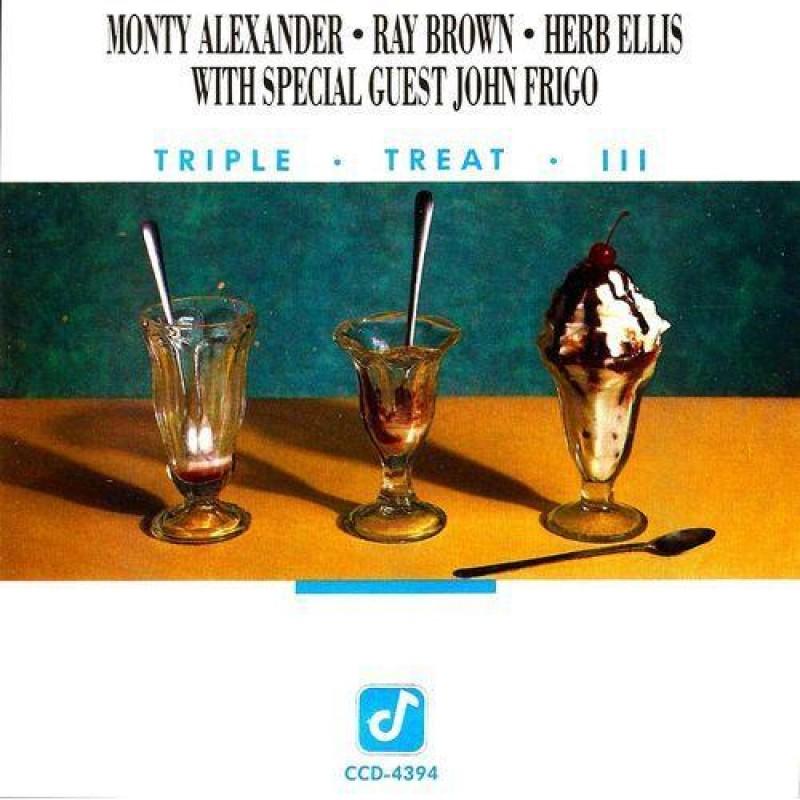 MONTY ALEXANDER - Monty Alexander, Ray Brown, Herb Ellis, John Frigo : Triple Treat 3 cover