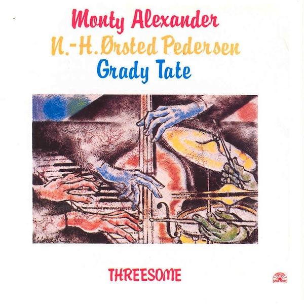 MONTY ALEXANDER - Monty Alexander, N.-H. Ørsted Pedersen , Grady Tate : Threesome cover