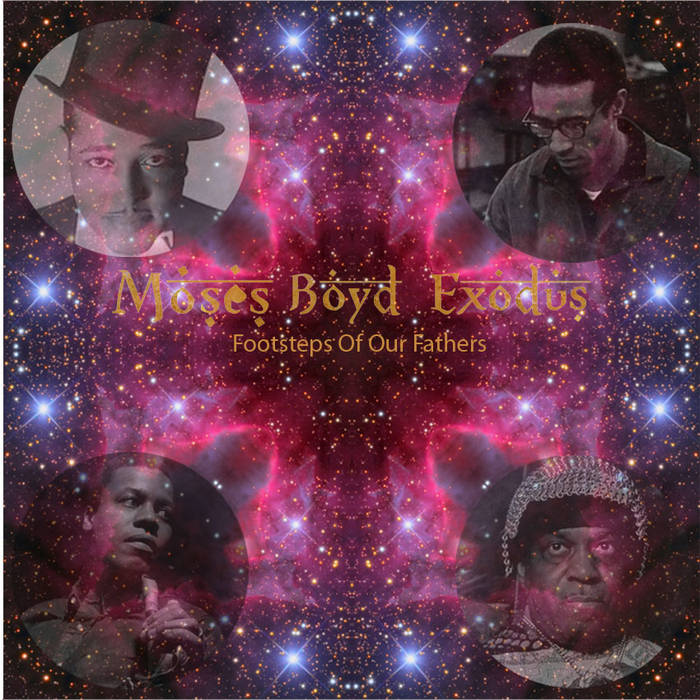 MOSES BOYD - Moses Boyd Exodus : Footsteps Of Our Fathers E.P. cover