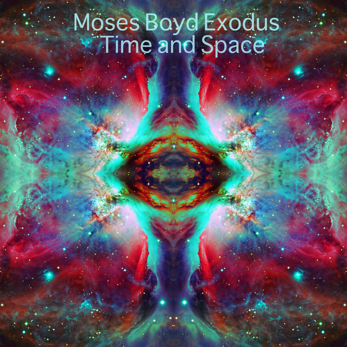 MOSES BOYD - Moses Boyd Exodus : Time And Space cover