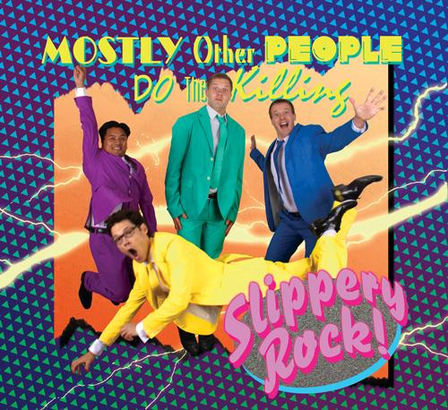 MOSTLY OTHER PEOPLE DO THE KILLING - Slippery Rock cover