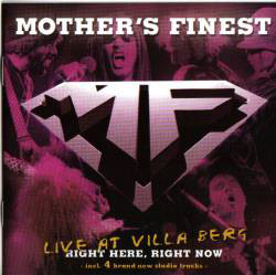 MOTHER'S FINEST - Right Here, Right Now - Live At Villa Berg cover