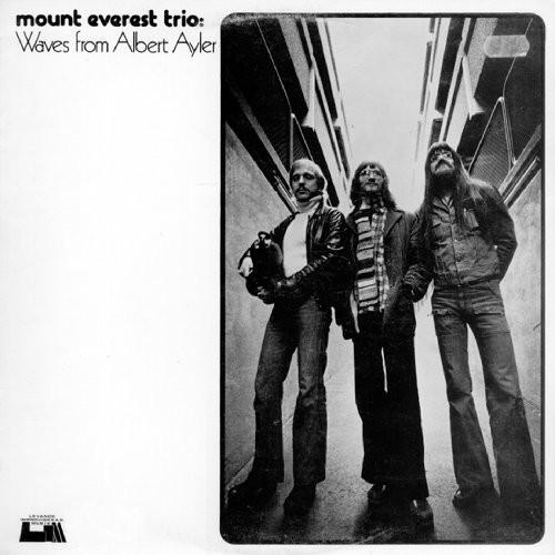 MOUNT EVEREST - Mount Everest Trio : Waves From Albert Ayler cover