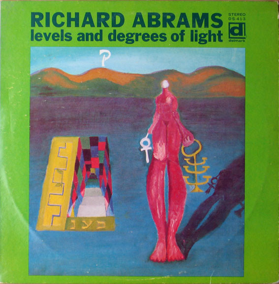 MUHAL RICHARD ABRAMS - Levels And Degrees Of Light cover