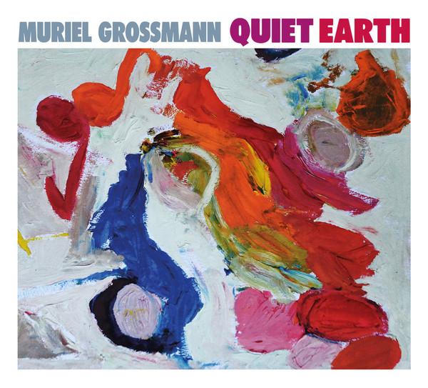 MURIEL GROSSMANN - Quiet Earth cover