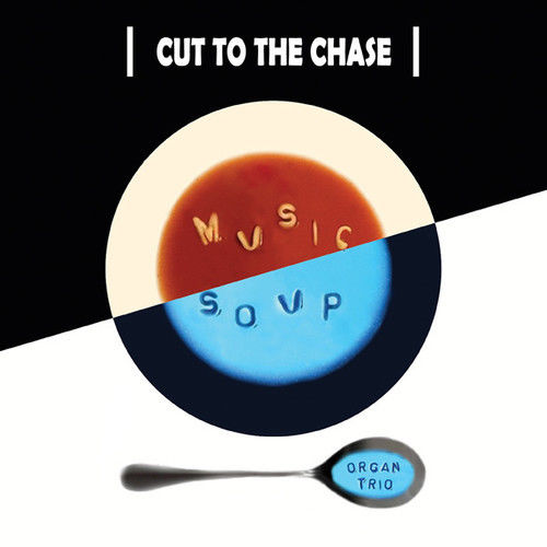 MUSIC SOUP - Cut to the Chase cover