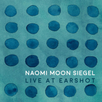 NAOMI MOON SIEGEL - Live at Earshot cover