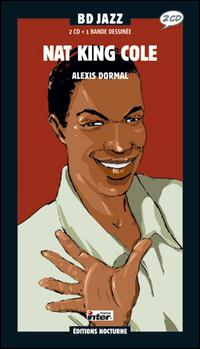 NAT KING COLE - BD Jazz, Volume 1: Nat King Cole / Alexis Dormal cover
