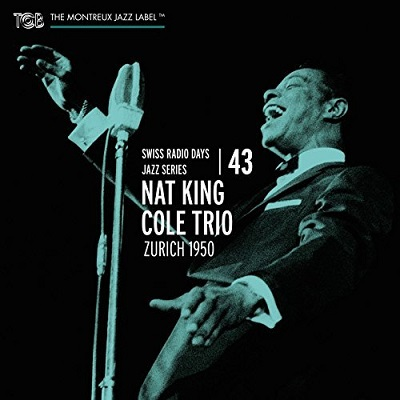 NAT KING COLE - Swiss Radio Days Jazz Series Vol. 43 - Zurich 1950 cover