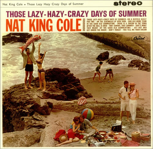 NAT KING COLE - Those Lazy-Hazy-Crazy Days of Summer cover