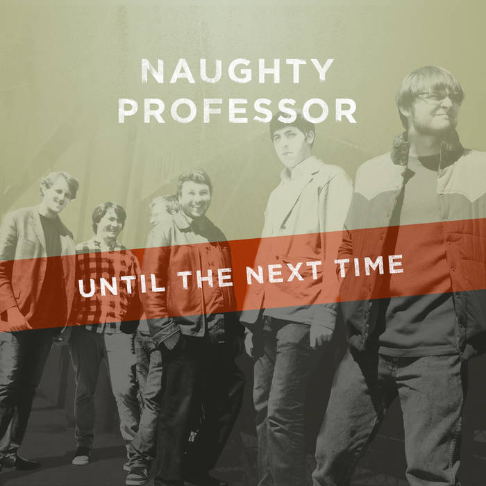 NAUGHTY PROFESSOR - Until the Next Time cover