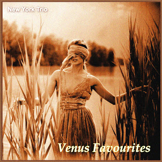 NEW YORK TRIO - Venus Favourites cover