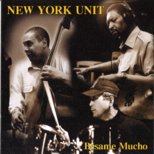 NEW YORK UNIT - Besame Mucho cover