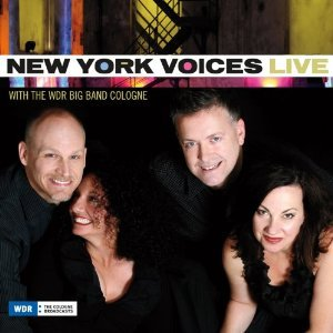 NEW YORK VOICES - New York Voices Live with the WDR Big Band Cologne cover