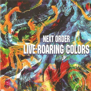 NEXT ORDER - Live - Roaring Colors cover