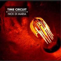 NICK DI MARIA - Time Circuit cover