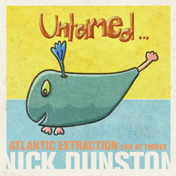 NICK DUNSTON - Atlantic Extraction (Live At Threes) cover