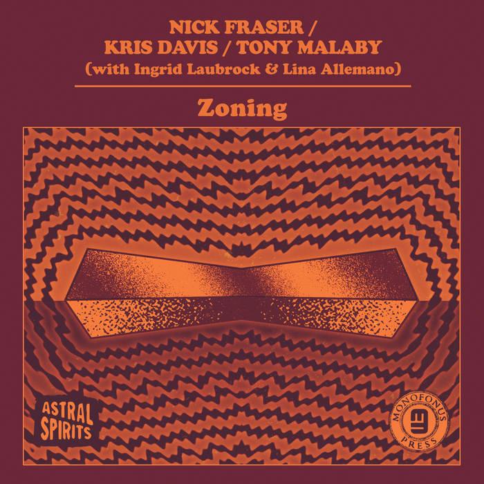 NICK FRASER - Nick Fraser / Kris Davis / Tony Malaby : Zoning cover