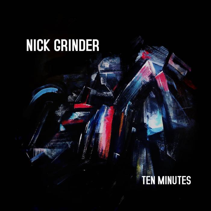 NICK GRINDER - Ten Minutes cover