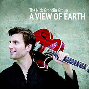 NICK GRONDIN - The Nick Grondin Group : A View Of Earth cover