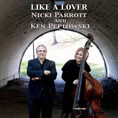 NICKI PARROTT - Nicki Parrott And Ken Peplowski : Like A Lover cover