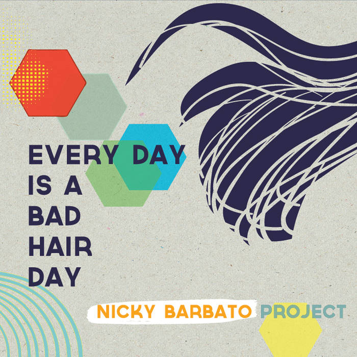 NICKY BARBATO - Every Day is a Bad Hair Day cover