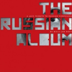 NIELS LAN DOKY - The Russian Album - A Jazz Tribute To Russian Composers cover