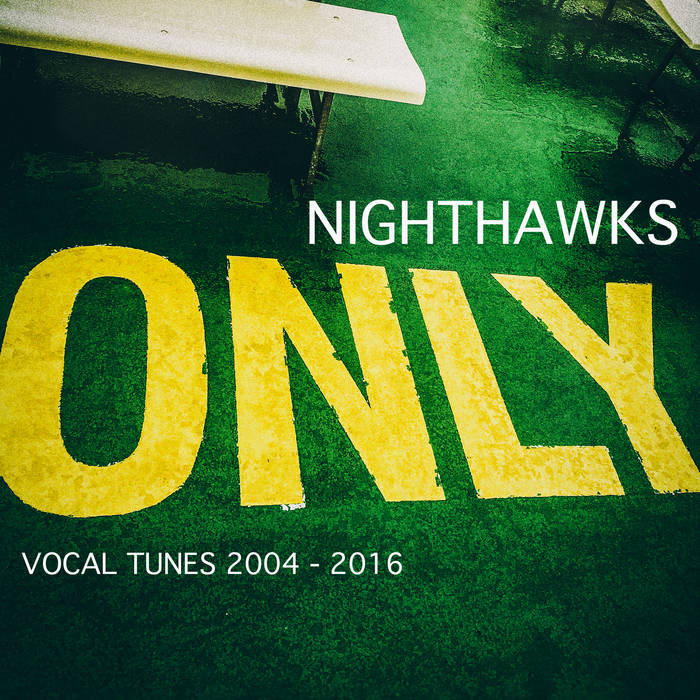 NIGHTHAWKS - Only (vocal tunes 2004 - 2016) cover