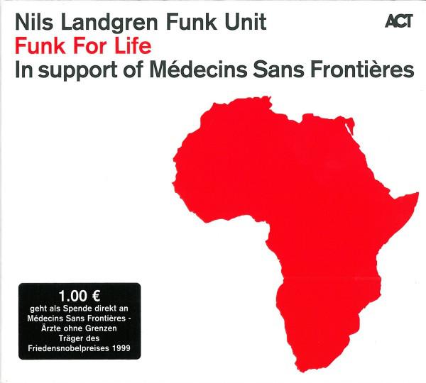NILS LANDGREN - Nils Landgren Funk Unit : Funk For Life cover