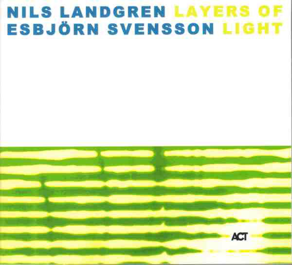 NILS LANDGREN - Nils Landgren & Esbjörn Svensson ‎: Layers Of Light cover